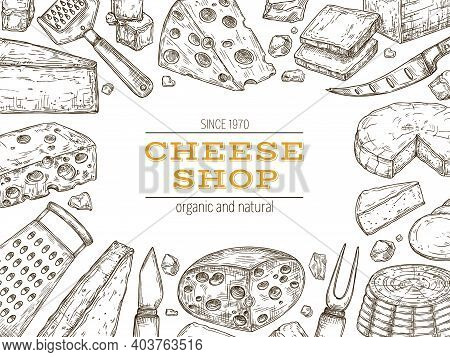 Cheese Banner. Retro Food Background, Dairy Farm Products Shop Poster. Sketch Drawing Snack Cheddar