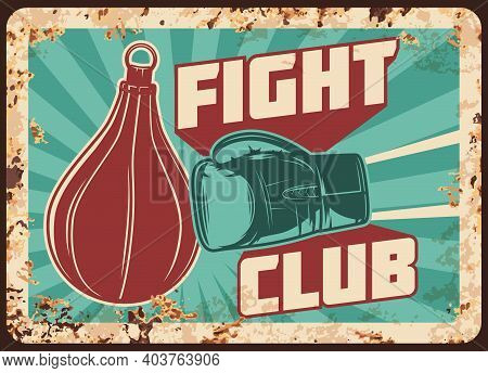 Boxing Fight Club Metal Rusty Plate With Box Glove And Hand Punch, Vector Retro Poster. Mma Kickboxi