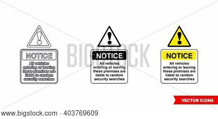All Vehicles Leaving Entering These Premises Are Liable To Random Security Searches Notice Sign Icon