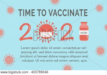 Banner Or Poster With Capture Time To Vaccinate On Blue Background With Covid 19 Bacteria. Concept O