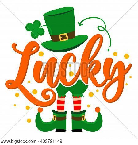Lucky - Funny St Patrik's Day Inspirational Lettering Design For Posters, Flyers, T-shirts, Cards, I