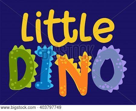 Little Dino (dinosaur) - Cute Dino Print Design - Funny Hand Drawn Doodle, Cartoon Alligator. Good F