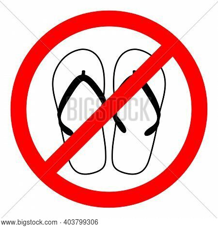 No Sandals. No Flip Flops Sign. No Flippers Sign. Flip Flops Not Allowed. Vector Stock Illustration.