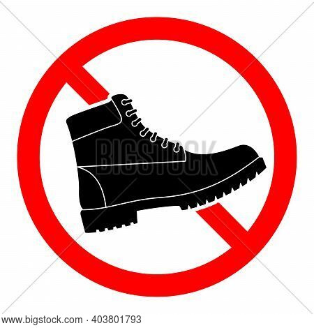 Ban Boots Icon. Hiking Boots Prohibition Sign. Stop Sign. Vector Illustration. The Hiking Boots With