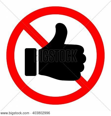 Thumb Up Is Forbidden. Thumb Up With Ban Icon. Liked Icon. Stop Or Ban Red Round Sign With Approved