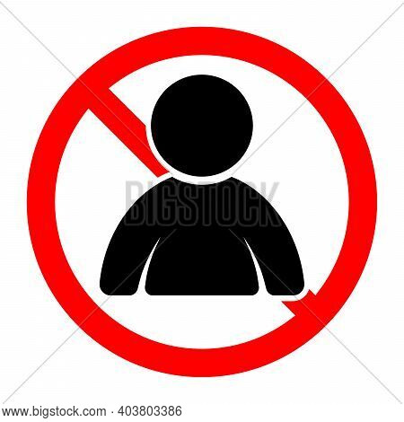 No Man Icon. People Are Prohibited. Stop Or Ban Red Round Sign With Man Icon. Vector Illustration. F