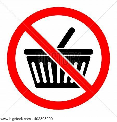 Shopping Basket Ban Icon. Shopping Basket Is Prohibited. Stop Or Ban Red Round Sign With Shopping Ba