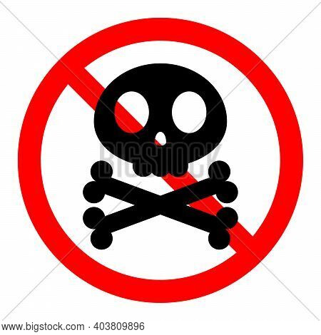 Stop Or Ban Red Round Sign With Skull And Crossbones Icon. Vector Illustration. Forbidden Sign. Skul