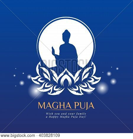 Magha Puja Day Banner With White The Buddha In Circle On Lotus Sign And Circle Light On Blue Backgro