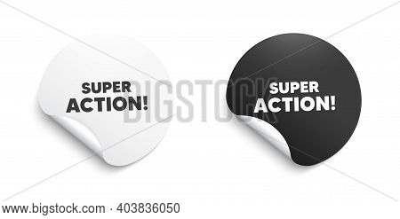 Super Action Symbol. Round Sticker With Offer Message. Special Offer Price Sign. Advertising Discoun