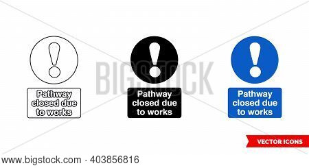 Pathway Closed Due To Works Mandatory Sign Icon Of 3 Types Color, Black And White, Outline. Isolated