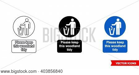 Please Keep This Woodland Tidy Mandatory Sign Icon Of 3 Types Color, Black And White, Outline. Isola