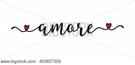 Handwritten Amore Word In Italian. Translated Love. Script Lettering For Greeting Card, Poster, Flye