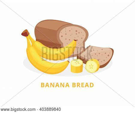 Bakery Product Banana Bread With Bananas Flat Vector Illustration Isolated.
