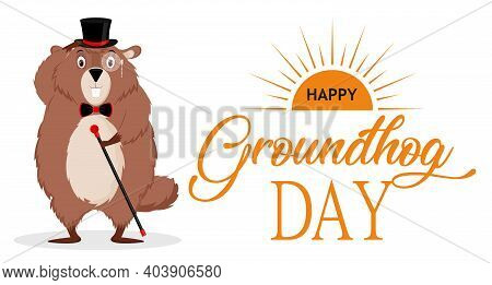 Happy Groundhog Day. Banner With The Image Of A Funny Elegant Groundhog With A Suit. Vector Illustra
