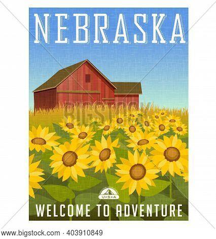 Nebraska Travel Poster Or Sticker. Vector Illustration Of Sunflowers In Front Of Old Red Barn. Rural