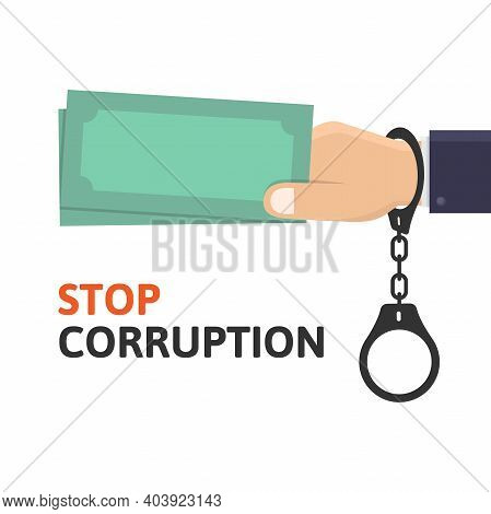 Stop Corruption, Business Hand Hold Money And Handcuffed Design Vector Illustration