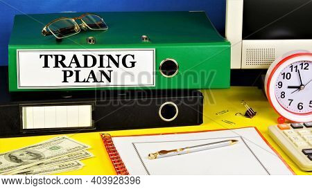 Trading Plan. Text Label In The Registrar's Folder. Development Of A Method For Achieving The Goal O
