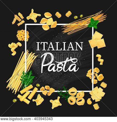 Italian Pasta Vector Frame, Fusilli, Stelle And Cavatappi, Spaghetti, Kanelone Or Konkiloni. Quadret