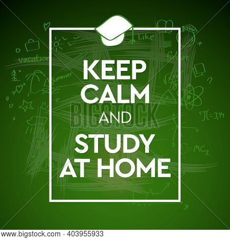 Keep Calm And Study At Home. Vector Illustration