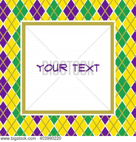 Mardi Gras Square Frame With Argyle In Traditional Colors For Greeting Cards, Invitations, Posters,