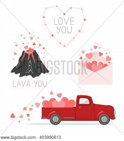 Set Of Cute Pictures For Valentine Day. Red Pickup Truck With Hearts, Love Envelope, Volcano Lover,