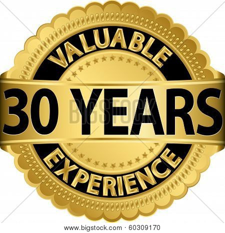 Valuable 30 years of experience golden label with ribbon, vector illustration