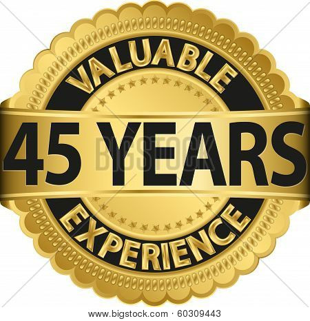 Valuable 45 years of experience golden label with ribbon, vector illustration