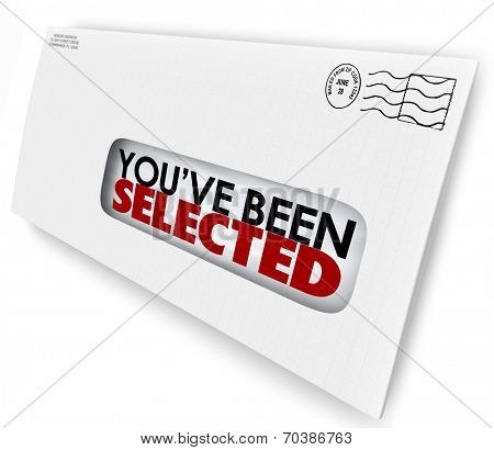 You've Been Selected words on a letter in envelope as official notification of your approval or winning a prize or new job