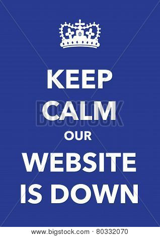 a blue keep calm website is down poster poster