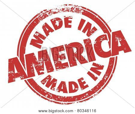 Made in America words in a round red stamp in grungy design to illustrate or advertise a product made or manufactured by a company in the United States