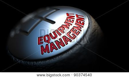 Equipment Management on Black Gear Shifter.
