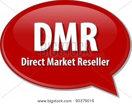 word speech bubble illustration of business acronym term DMR Direct Market Reseller
