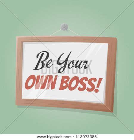 be your own boss text in a picture on the wall