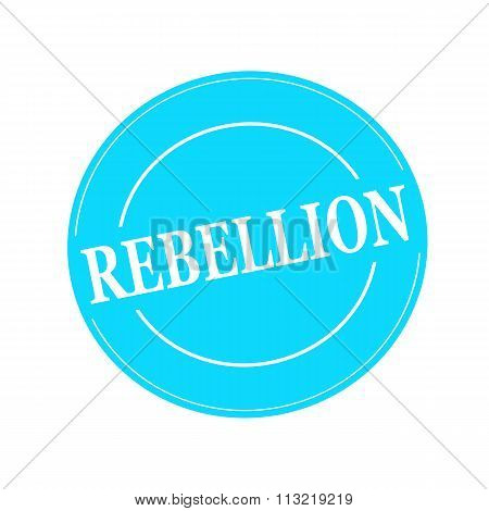 Rebellion White Stamp Text On Circle On Blue Background