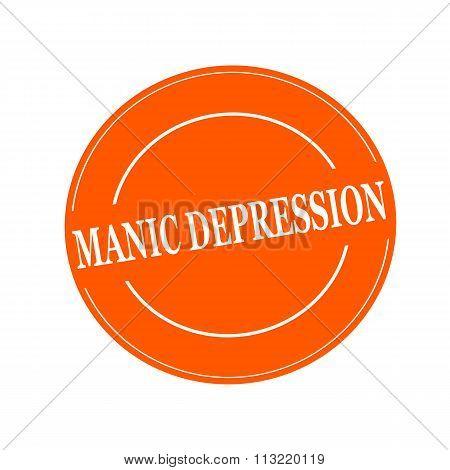 Manic Depression White Stamp Text On Circle On Orage Background