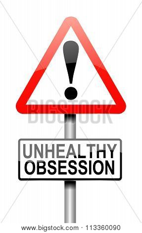 Unhealthy Obsession Warning Concept.