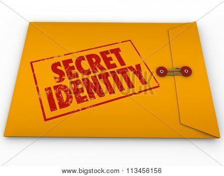 Secret Identity words stamped in red grunge style ink on a yellow envelope to illustrate confidential or classified information