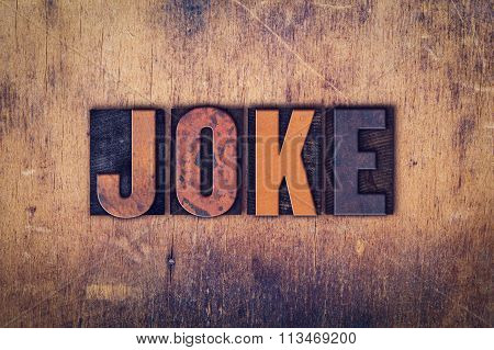 Joke Concept Wooden Letterpress Type