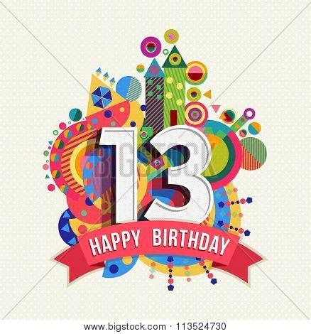 Happy Birthday 13 Year Greeting Card Poster Color