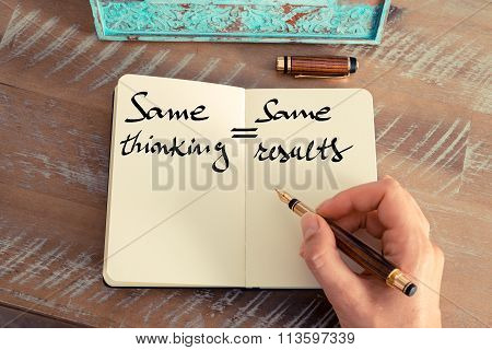 Motivational Concept With Handwritten Text Same Thinking Equals Same Results