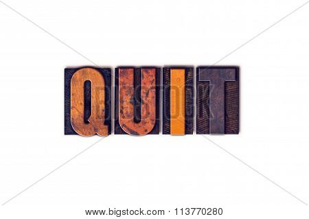 Quit Concept Isolated Letterpress Type