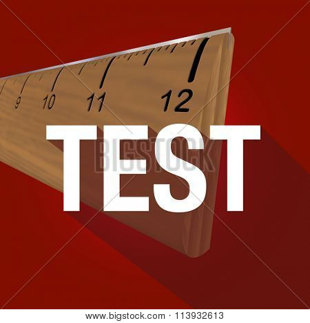 Test word with long shadow over a wooden ruler to illustrate measuring in an experiment or evaluation poster