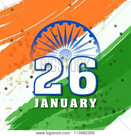 Stylish text 26 January with Ashoka Wheel on National Flag colours paint stroke background for Happy Republic Day celebration. poster
