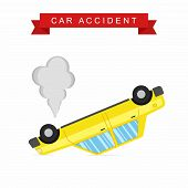 Car crash and accident on white background. Upside-down car. Vector Illustration poster