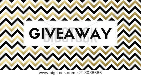 Giveaway. Vector banner with stylish chevron pattern