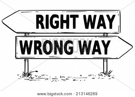 Two Arrow Sign Drawing Of Right Or Wrong Way Decision
