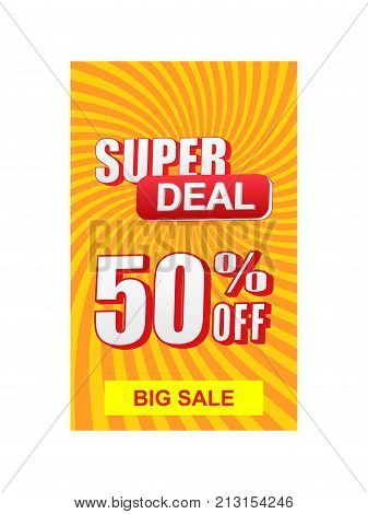 super deal 50 percent off discount and big sale text banner yellow orange red label business commerce shopping concept