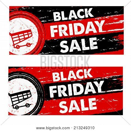 black friday sale with shopping cart banners - text and sign in drawn labels business seasonal shopping concept vector