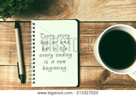 New Year Inspirational Quotes - Every Had An End But In Life Every Ending Is A New Beginning.